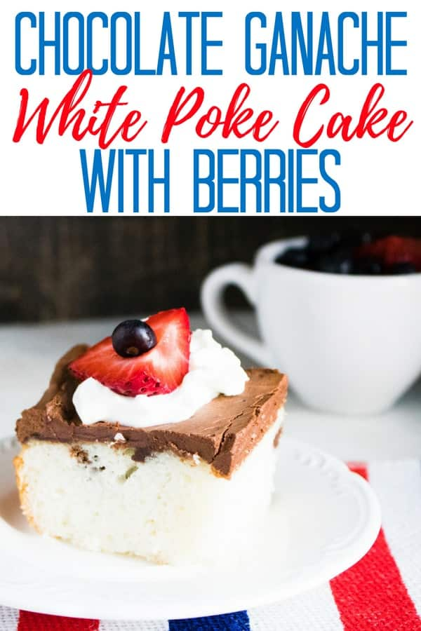White Poke Cake With Chocolate Ganache and Berries