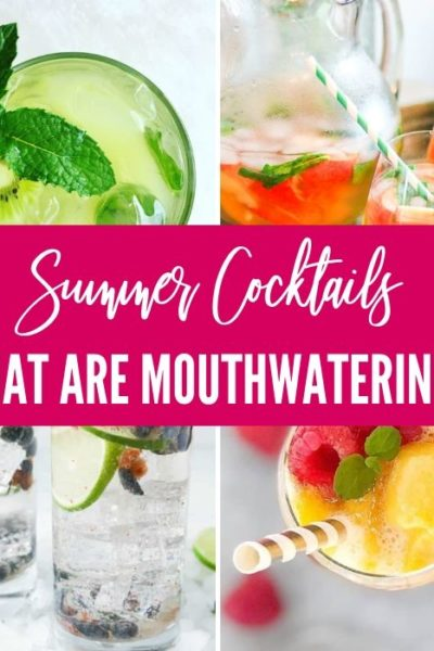 40 Mouthwatering Summer Cocktails