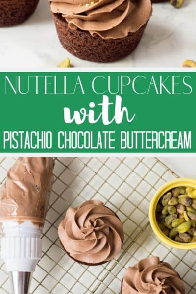Nutella Cupcakes with Pistachio Chocolate Buttercream