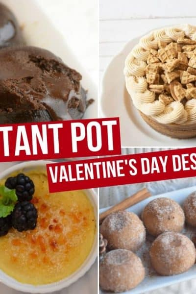 20 of The Best Instant Pot Valentine's Day Desserts