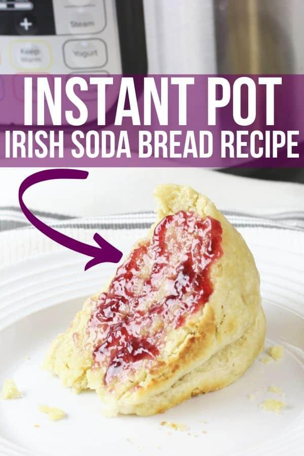 Instant Pot Irish Soda Bread