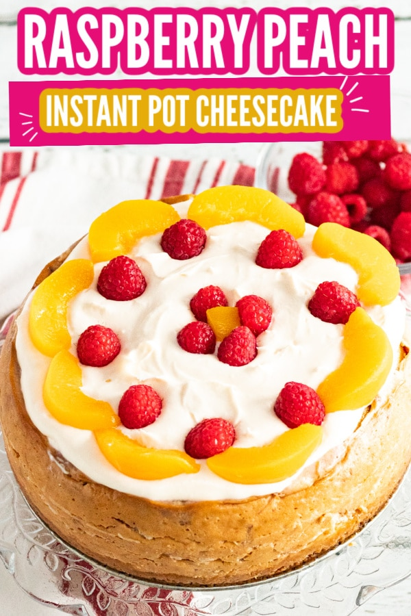 instant pot raspberry peach cheesecake